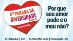"Beautiful Day Florianópolis – ""toda forma de amor vale a pena"" – 6a. Parada daDiversidade"